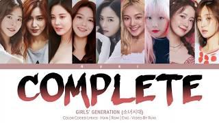 GIRLS' GENERATION (소녀시대) - 'COMPLETE' [Color Coded Lyrics_Ha…