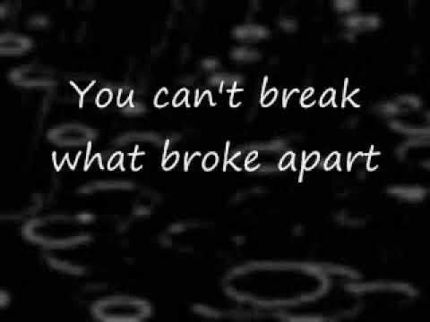 You can't break a broken heart w/ lyrics