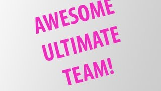 FIFA 13 | Awesome Ultimate Team