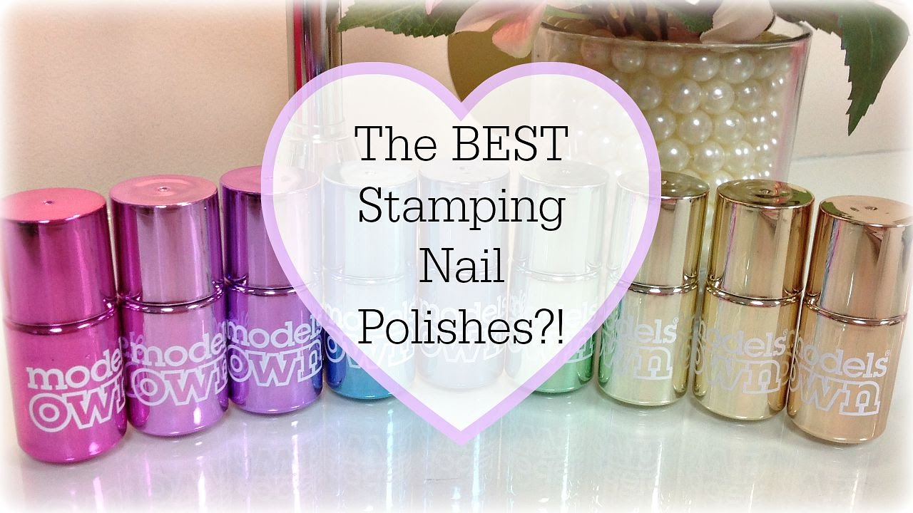 The BEST Nail Stamping Polishes Ever?! | Models Own Nail Stamping ...
