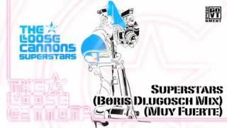 Superstars (Boris Dlugosch & Michi Lange Edit) - The Loose Cannons