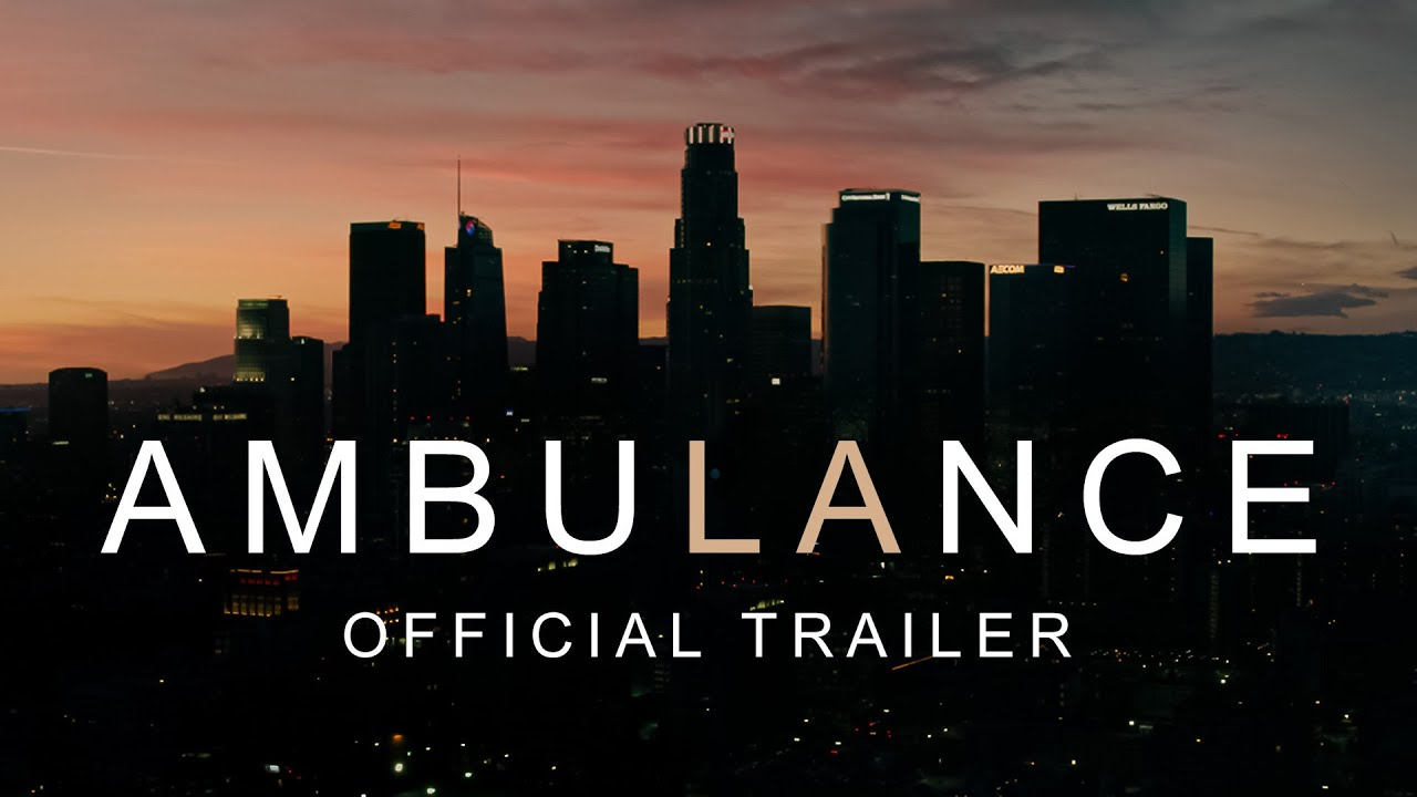 Ambulance - Official Trailer