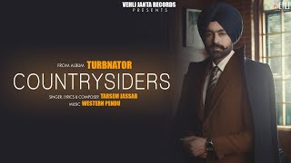 Countrysiders Official Song | Turbanator | Tarsem Jassar | Latest Punjabi Songs 2018