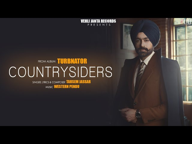 Countrysiders Official Song | Turbanator | Tarsem Jassar | Latest Punjabi Songs 2018