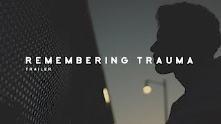Remembering Trauma - Trailer
