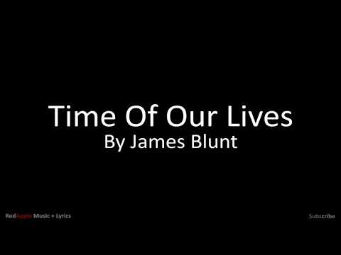 Time Of Our Lives - By James Blunt (Music + Lyrics)