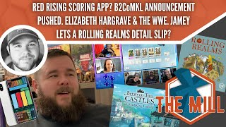 RR Scoring App, Expansion Announcement Pushed, Elizabeth v. WWE \u0026 Rolling Realms News - The Mill