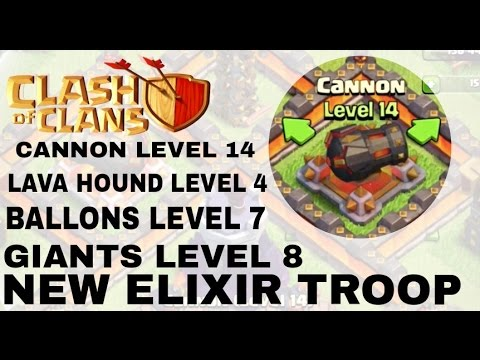 CLASH OF CLANS | NEW SNEAK PEEK , NEW CANNON LEVEL 14, NEW LAVA HOUND LEVEL 4 AND BALLON LEVEL 7