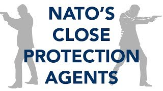 NATO's close protection agents - the silent professionals