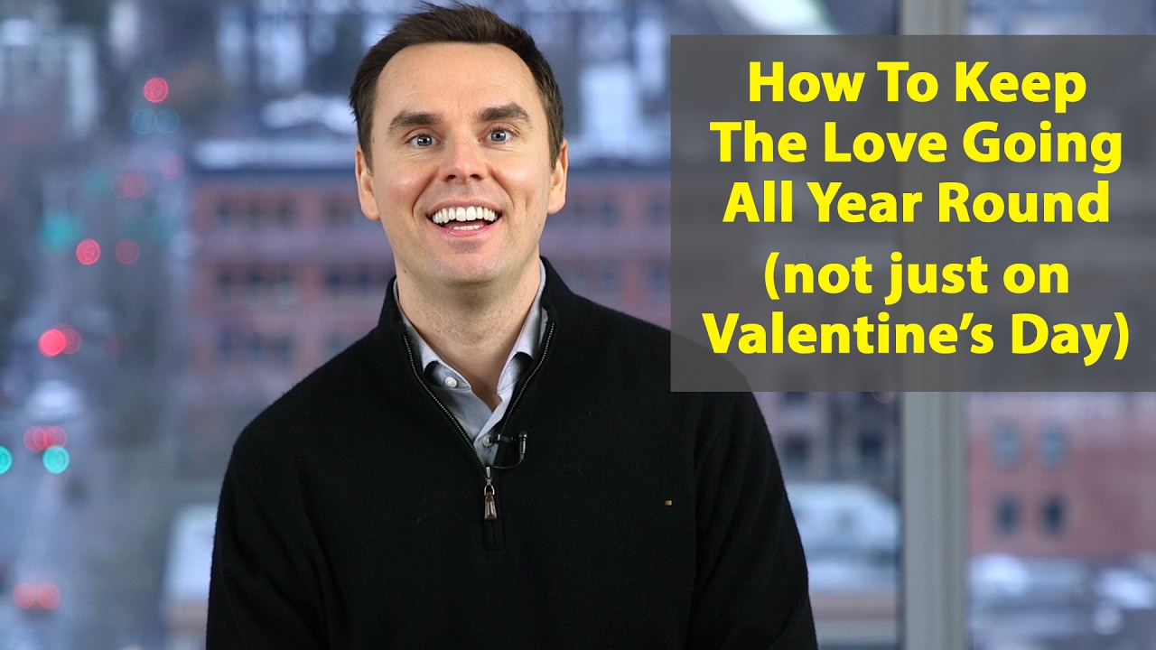 Make Love Last All Year Long - Valentine's Day Special