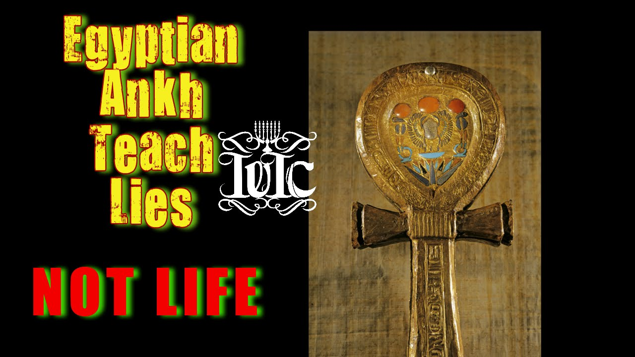 The Israelites The Egyptian Ankh Teach Lies Not Life Youtube
