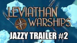 Leviathan: Warships Jazzy Release Trailer