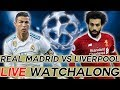 🔴 CHAMPIONS LEAGUE FINAL LIVE MATCH WATCHALONG STREAM REAL MADRID vs LIVERPOOL 🔴