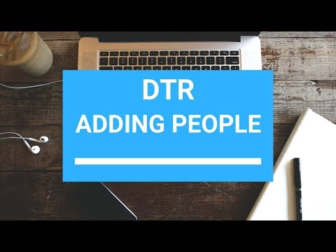 DTR - Adding People