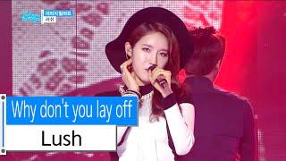 [HOT] Lush - Why don't you way off, 러쉬 - 이러지 말아요, Show Music core 20160109