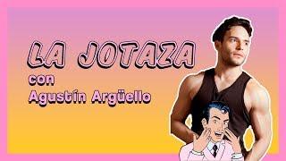 La jotaza con... ¡Agustín Argüello! YouTube Videos