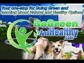 Going Green and Natural Solutions for a Better Healthier Life and Earth!