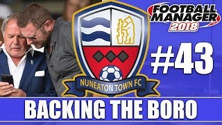 Backing the Boro FM18 | NUNEATON | Part 43 | GOING HOME...? | Football Manager 2018