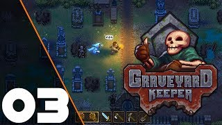 GamePlay: GraveYard Keeper #3