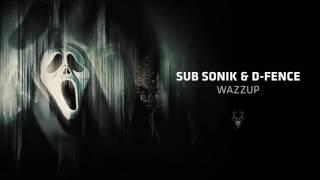 Sub Sonik & D-Fence - Wazzup