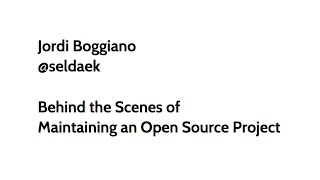 Behind the Scenes of Maintaining an Open Source Project