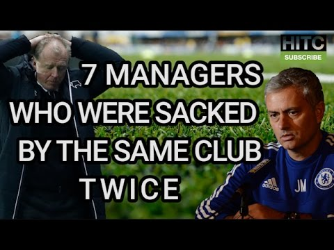 7 Managers Who Were Sacked By The Same Club TWICE