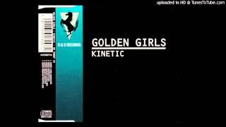 [HQ] Golden Girls - Kinetic (David Morley