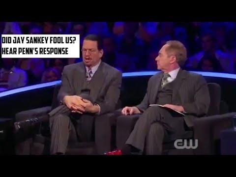 Did Jay Sankey Fool Penn and Teller? - Penns Response