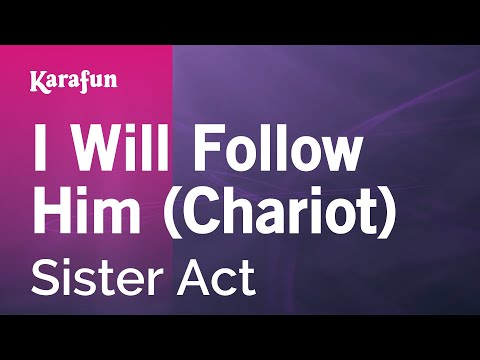 Karaoke I Will Follow Him (Chariot) - Sister Act *