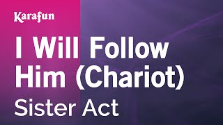 Karaoke I Will Follow Him (Chariot) - Sister Act *