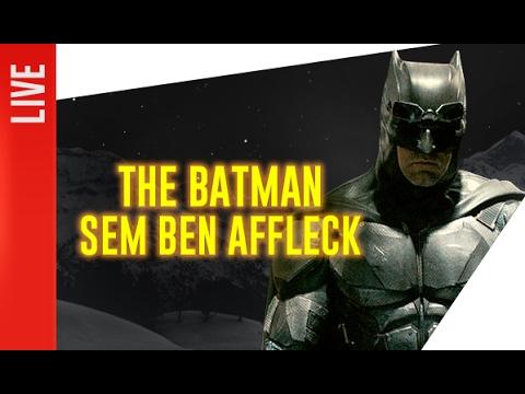 BOMBA: The Batman sem Ben Affleck. E agora?   OmeleTV AO VIVO
