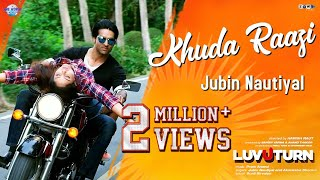 Khuda Raazi Jubin Nautiyal Akanksha Sharma Mp3 Song Download