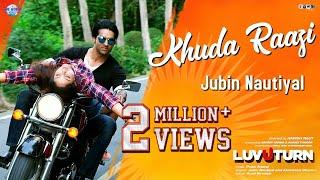 KHUDA RAAZI Video Song | Jubin Nautiyal & Akanksha Sharma | New Song 2019 | Prem Anand | Towi Films