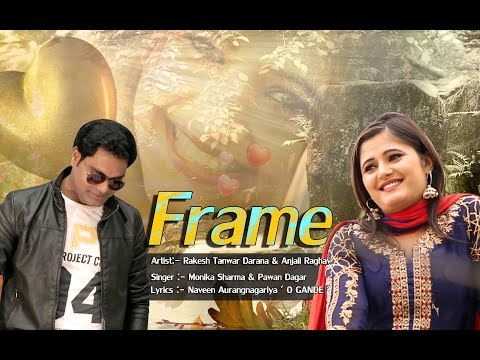 Frame || Latest Haryanvi DJ Song 2017 || Rakesh Tanwar || An