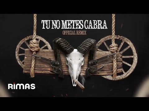 Tu No Metes Cabra Remix - Bad Bunny, Daddy Yankee, Anuel & Cosculluela