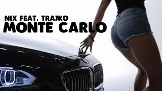 NIX FEAT. TRAJKO - MONTE CARLO (OFFICIAL VIDEO 2015)