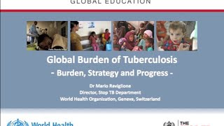 Global Burden of Tuberculosis by Mario Raviglione, World Health Organization