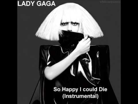 Lady Gaga  So Happy I could Die  instrumental