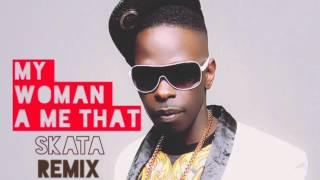 Skata my woman my everything Remix Audio
