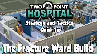 Two Point Hospital Strategy & Tactics Quick Tip: The Sawtooth Fracture Ward
