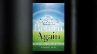 "Past Life Regression & Interlife Book ""Return Again"" by Georgina Cannon"