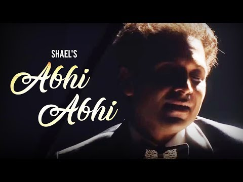 Shael's Abhi Abhi - New Songs 2018 | Romantic Songs 2018 | Indian Songs | Shael Official