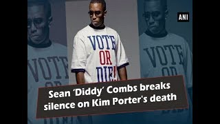 Sean 'Diddy' Combs breaks silence on Kim Porter