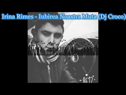 Dj Croco -Irina Rimes -The Best Remix