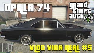 OPALA GRAN LUXO   Carro Vlog   GTA V MOD [Vlog Vida Real # 5]