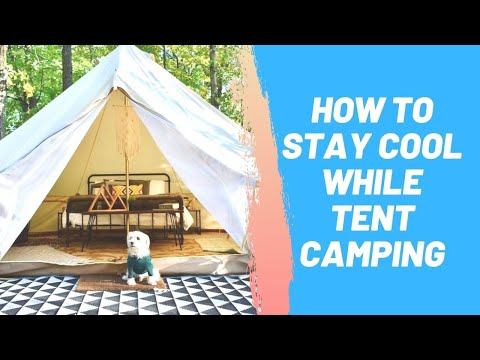 How to Stay Cool While Tent Camping