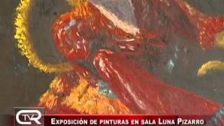 Exposición de Pinturas en sala Luna Pizarro