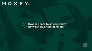 4c How to share business Moxey between business partners