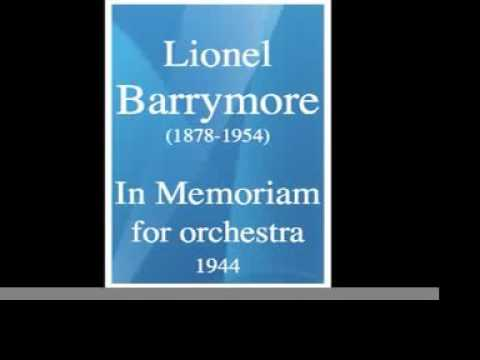 "Lionel Barrymore (1878-1954) : ""In Memoriam John Barrymore"" for orchestra (1944)"