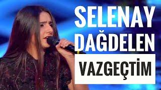 Selenay Dağdelen - Vazgeçtim | O Ses Türkiye Yarı Final